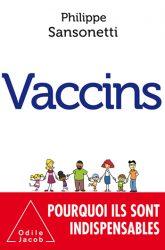 Vaccins, pourquoi sont ils indispensables par Philippe Sansonetti